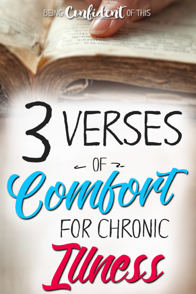 When illness is long-lasting, we easily grow discouraged. Here are 3 verses that bring comfort to me! #bibleverses #suffering #comfort #chronicillness Being Confident of This | Bible study | Job | what the bible says about suffering | What God's Word says about suffering | how to help someone with chronic pain | being a good friend | when a friend suffers | hope for the sufferer