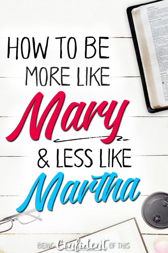 Don't just settle for good things - choose the best thing! Lesson from Mary and Martha in the Bible. #biblestudyforwomen #christianwomen #christiangrowth #book Being Confident of This | Choosing Mary Moments in a Martha World | giving your best yes | learning when to say yes and no | putting Christ first | making time with God a priority | quiet time | sitting at Jesus's feet | too busy | how to deal with busy schedule