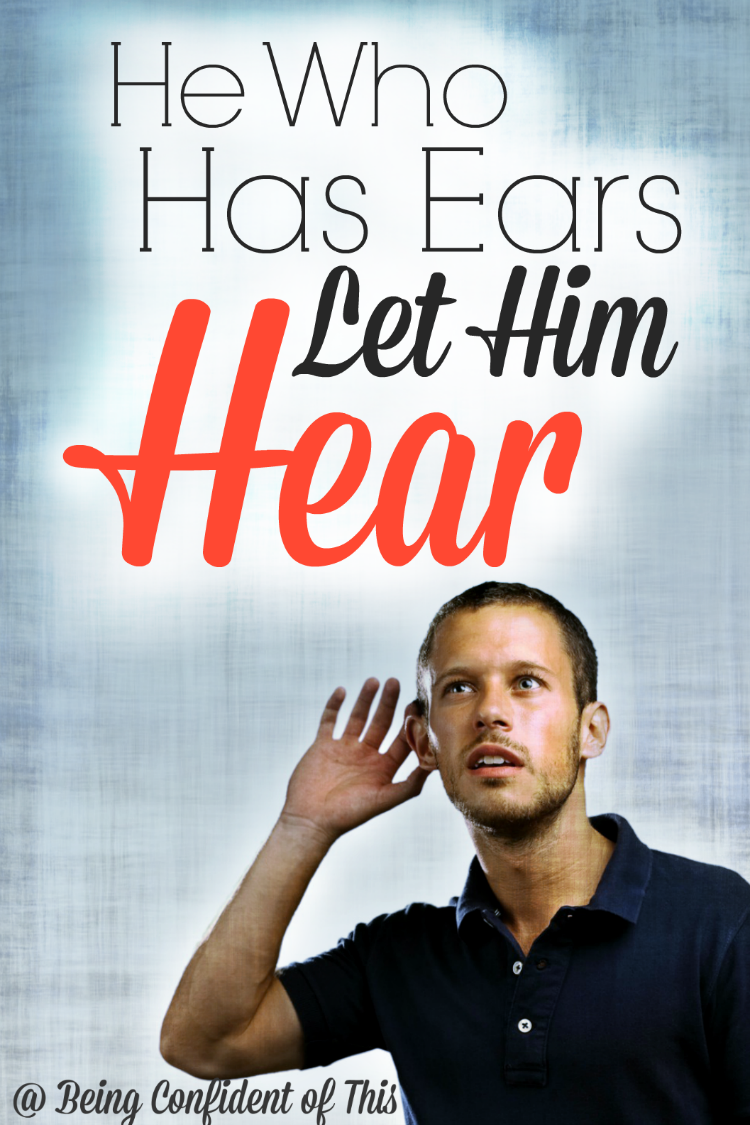 He who has ears, let him hear. What does it mean to really hear the Lord?  The truth is it involves much more than the act of hearing!