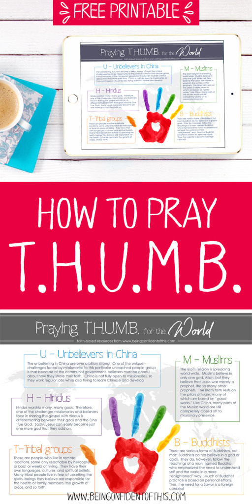 Use this free printable to be a prayer warrior for the world!  Using T.H.U.M.B. you can pray for the world's largest unreached people groups.  #prayer #freeprintable #missions #parenting teaching kids about missions | teaching kids to pray | praying for the unreached | praying for the nations | pray for the world | T.H.U.M.B. method of prayer | prayer methods for children | homeschool | Sunday School | church | purposeful parenting | raising godly kids