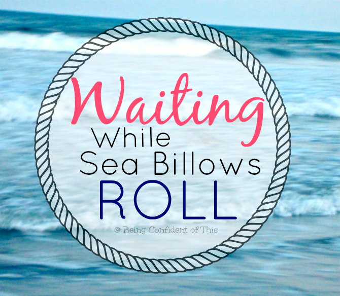 "Is it one of ""those"" days?  Or maybe it's been a whole week, month, year of trial after trial?  Read here for some honest questions about suffering and the Father's surprising answers about waiting while sea billows roll."