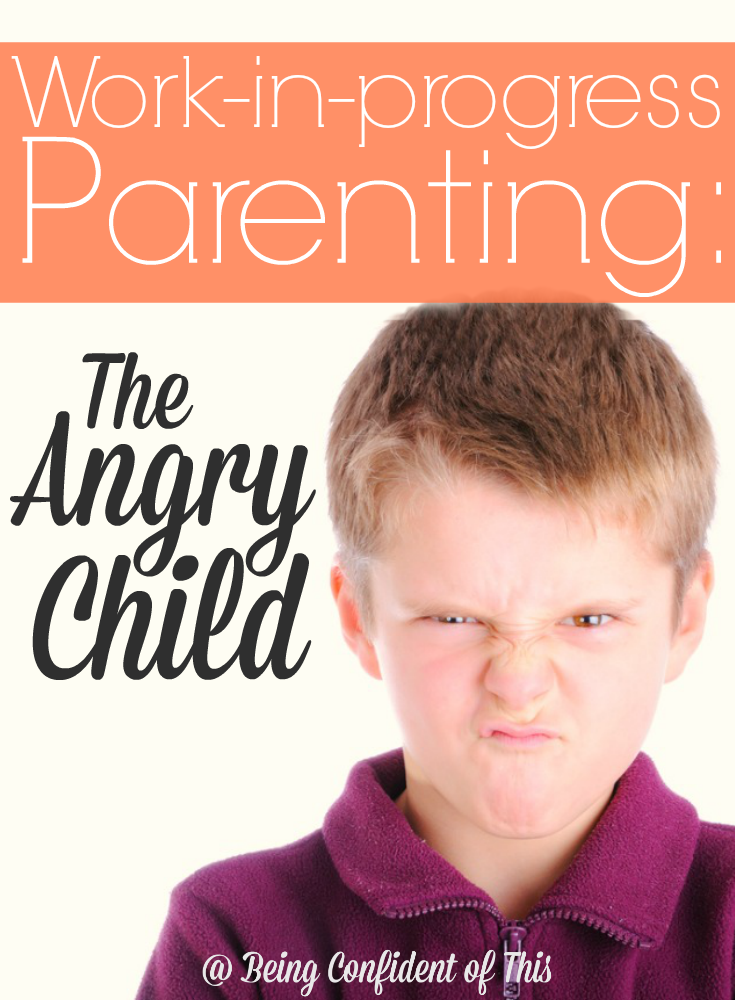If you have a child with BIG emotions, you probably struggle with some parenting discouragement. What I learned from my angry child changed my perspective and helped me focus on the work in progress!  Work-in-progress Parenting: The Angry Child