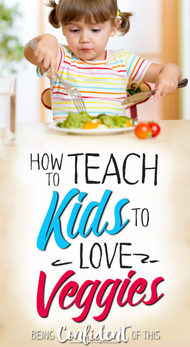 Teach your kids to love their vegetables using these 9 healthy mom hacks! #healthyeating #momlife #parentinghacks #veggies Being Confident of This | teaching kids healthy eating habits | teaching kids to like veggies | getting kids to eat vegetables | raising healhty children | vegan | clean eating | parenting | sneaking in veggies