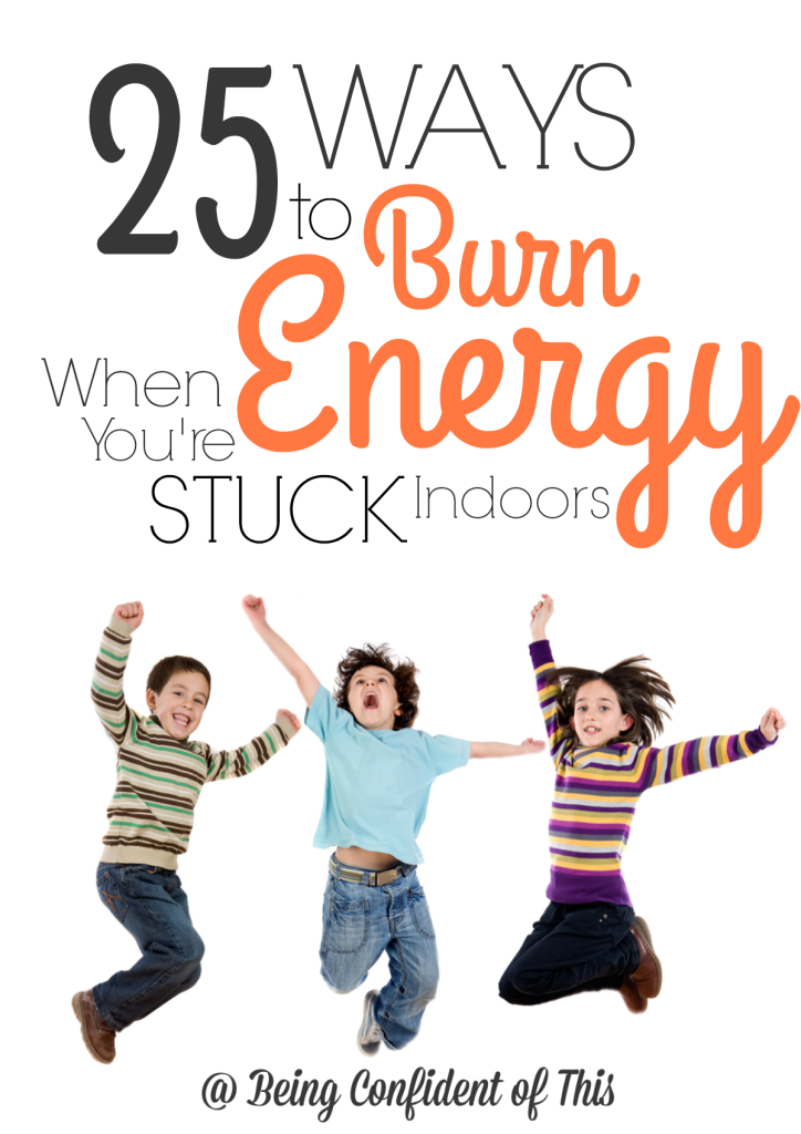 What can you do when you're stuck indoors and the kids are bouncing off the walls?  Here's a big list of active indoor fun for kids to help burn off extra energy!  Save it for those rainy summer days or snowy winter ones. 25 Ways to Burn Energy When You're Stuck Indoors