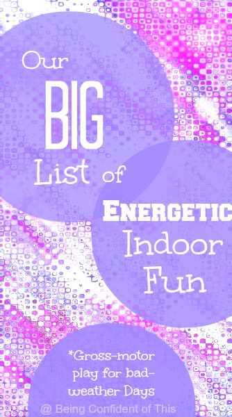What can you do when you're stuck indoors and the kids are bouncing off the walls?  Here's a big list of active indoor fun for kids to help burn off energy!