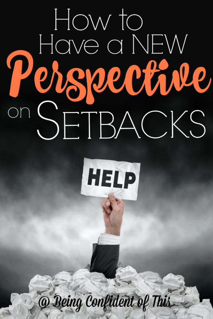 So you're facing a setback, and you fear things will never change for you.  And that might just be true if you let a failure stop you in your tracks. But if you want to persevere, you might need a new perspective on setbacks and what they mean. How to Have a New Perspective on Setbacks from Being Confident of This blog