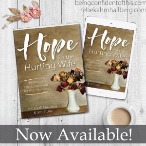 Hope for the Hurting Wife: 30 Days of Practical Encouragement for Your Marriage. Coming Soon! marriage book|difficult marriage|husband|wife|hard times in marriage|marriage encouragement