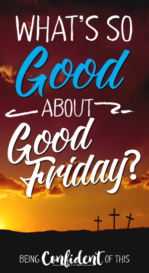 Given the death and destruction of that day, some may wonder why we now call it Good Friday. Certainly Jesus' followers wouldn't have called it a good day, yet today we call it Good Friday. Why? It Is Finished Thoughts on Good Friday. Easter, Christianity, Faith, Christian Women, Christian posts, Christian encouragement, What's good about Good Friday?