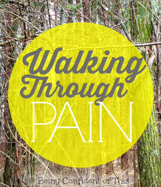 Walking Through Pain 1, walking-through-pain-in-life, trials, discouragement, persevering, weight-loss journey