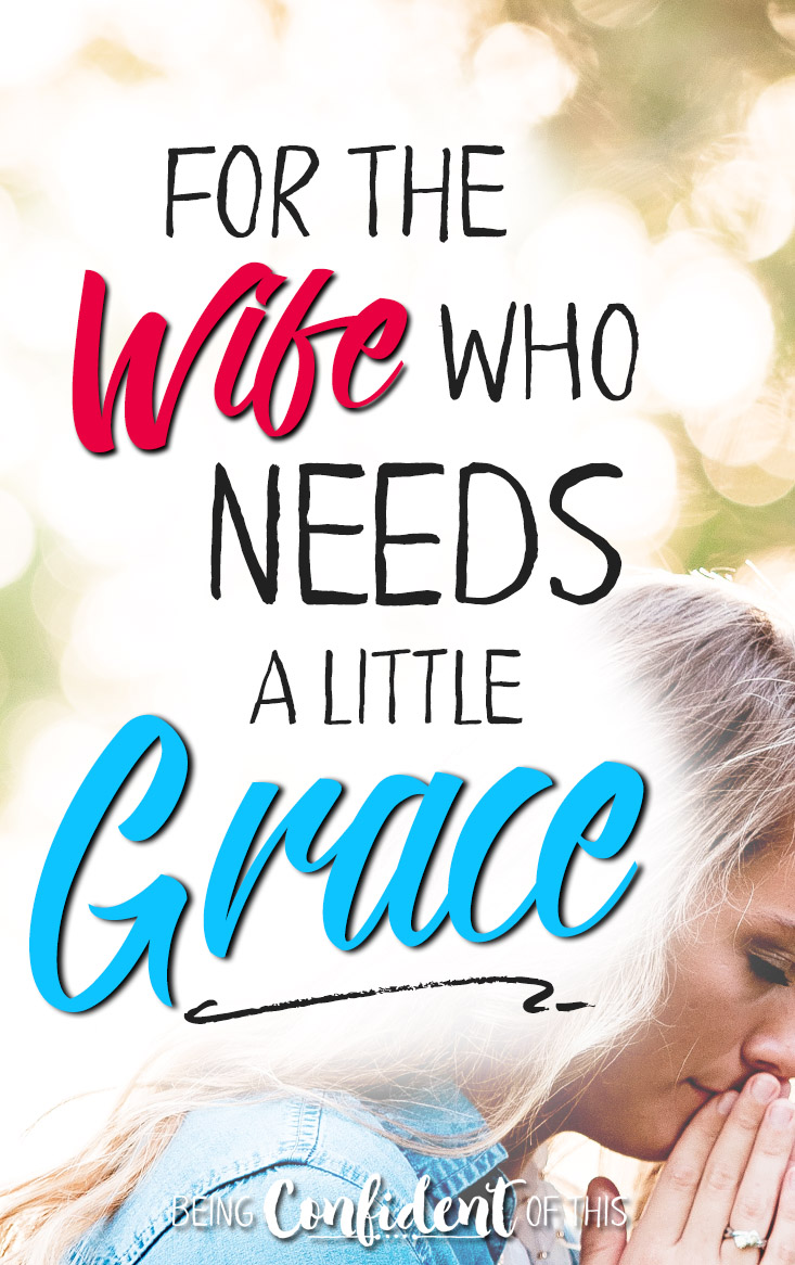 Marriage is hard work, and it's easy to feel like a failure. Here's why you need to learn to show yourself a little more grace... #marriage #marriageadvice #Christianwife #grace Being Confident of This | confidence in marriage | show yourself grace | failure | perfectionism | wife | married life | work-in-progress women | encouragement for wives | Christian marriage | faith