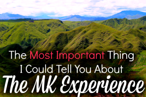 The Most Important Thing I Could Tell You About the MK Experience - Growing up as an MK certainly isn't easy. Missionary Kids face many unique trials that make life both interesting and hard at times. However, the blessings of the MK experience far outweighed any trials that I experienced in my time as a missionary kid!