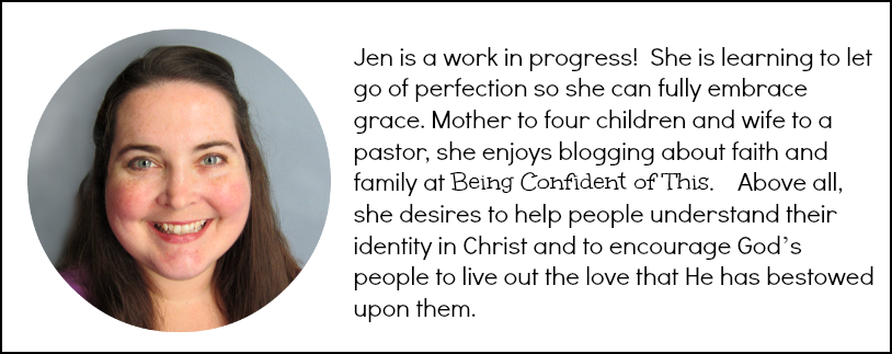 Jen blogs at Being Confident of This - grace for the work-in-progress woman.  Follow her for articles on faith and family as she navigates life as a mom to four and a pastor's wife, all while learning to let go of perfectionism in favor of abundant grace.
