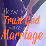 Failing to trust your husband is really failing to trust God. It's a hard pill to swallow sometimes, I know! Read here to learn how to trust God with your marriage!