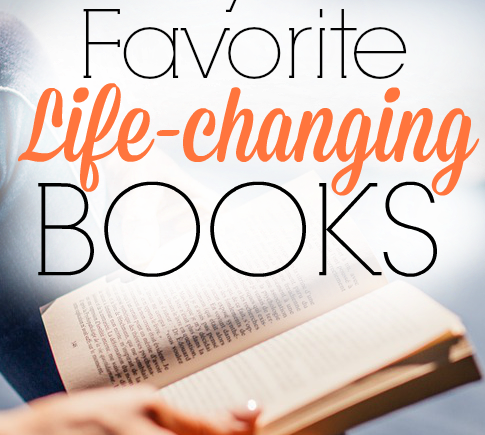 My Favorite Life-changing Books
