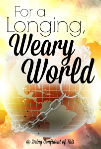 Are you lacking in joy this Christmas? Do you feel the longing for more? Maybe that's not such a bad thing! For a Longing, Weary World #Christmas #encouragement #faith devotional thought | bible study | Christian women | Christmas expectations | holiday stress | o holy night | Being Confident of This | why Christmas makes us sad