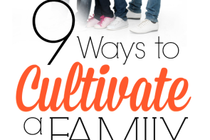 What makes your family unique? What traditions do you cherish? Discover new ways to cultivate your family identity and strengthen your bonds. 9 Ways to Cultivate a Family Identity