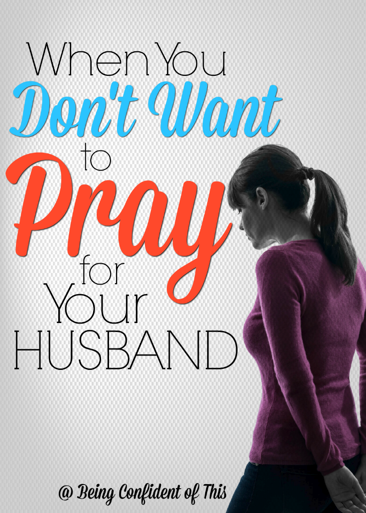 Let's be honest - sometimes you just don't want to pray for your husband. Perhaps you feel hurt or angry. Perhaps you just feel apathetic. What should you do when the desire to pray just isn't there? When You Don't Want to Pray for Your Husband