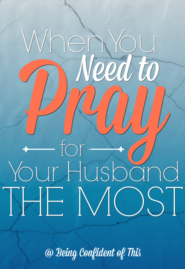 Let's be honest - sometimes you just don't want to pray for your husband. Perhaps you feel hurt or angry. Perhaps you just feel apathetic. What should you do when the desire to pray just isn't there? When You Need to Pray for Your Husband the Most