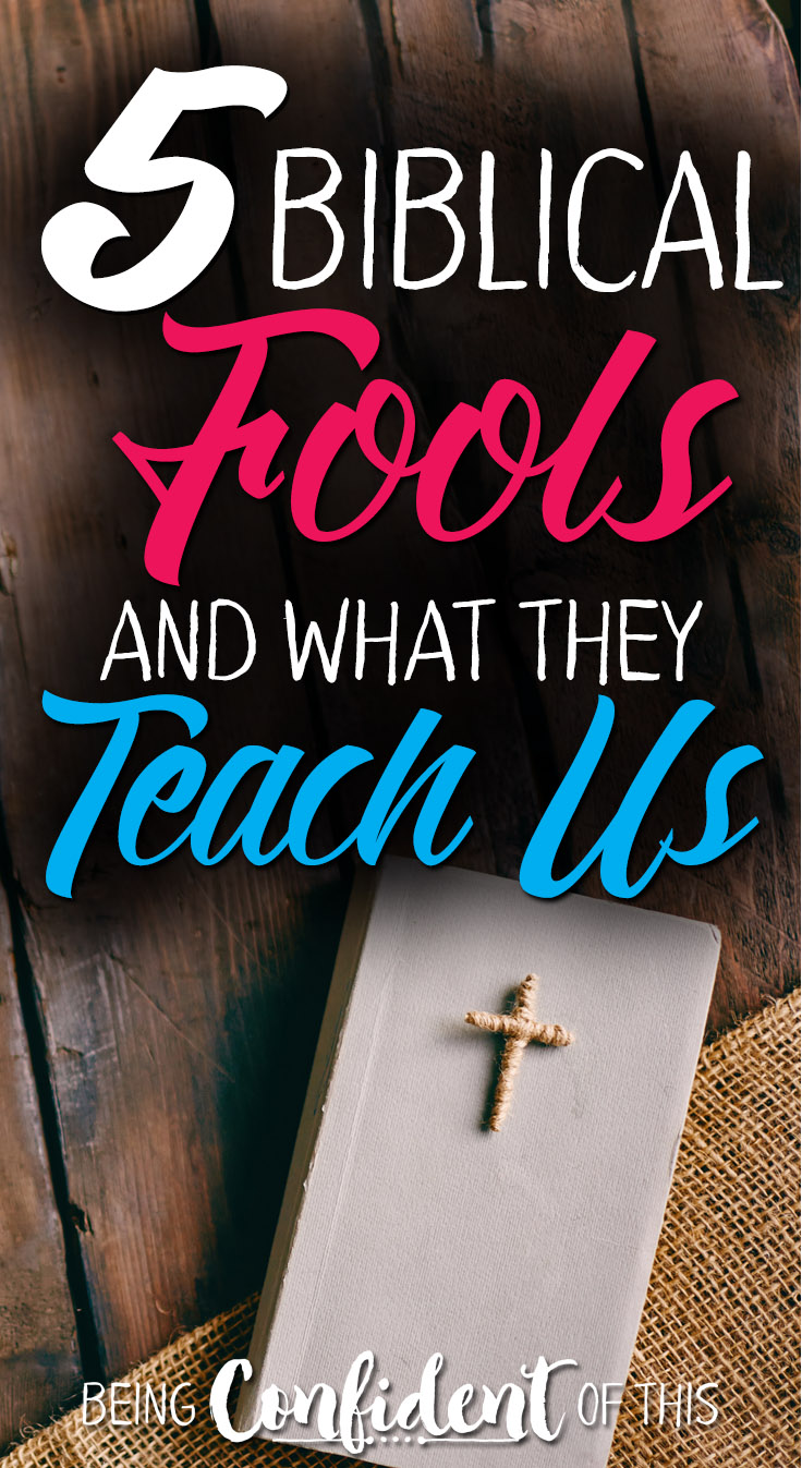 "You've heard the phrase ""being a fool for Christ,"" but what does that really mean? See how these 5 biblical fools teach us to have faith! fools for Christ, Christ followers, Christian encouragement, the cost of following Christ"