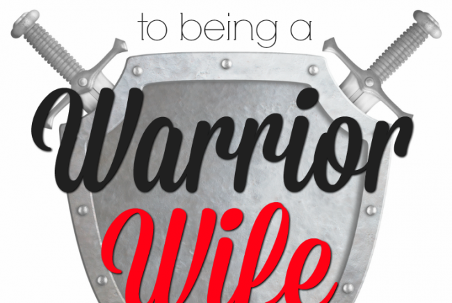 The Secret to Being a Warrior Wife