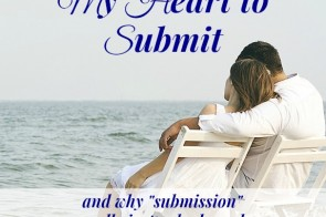 "The word submission is ""certain to stir up mixed feelings, wild emotions, opposing points of views, and general frustration."" Let's take a second look! 3 Ways to Prepare My Heart to Submit"