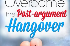 You argued with your husband...again... but then you reconciled. So why do you still feel defeated inside? Learn how to overcome the post-argument hangover emotions that keep you from experiencing victory. 4 Ways to Overcome the Post-argument Hangover