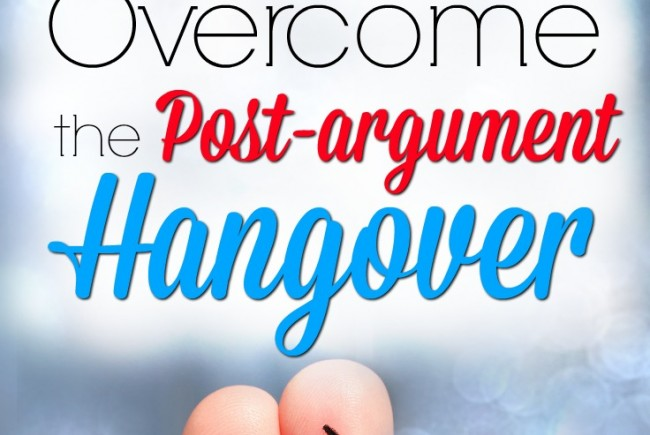 4 Ways to Overcome the Post-argument Hangover