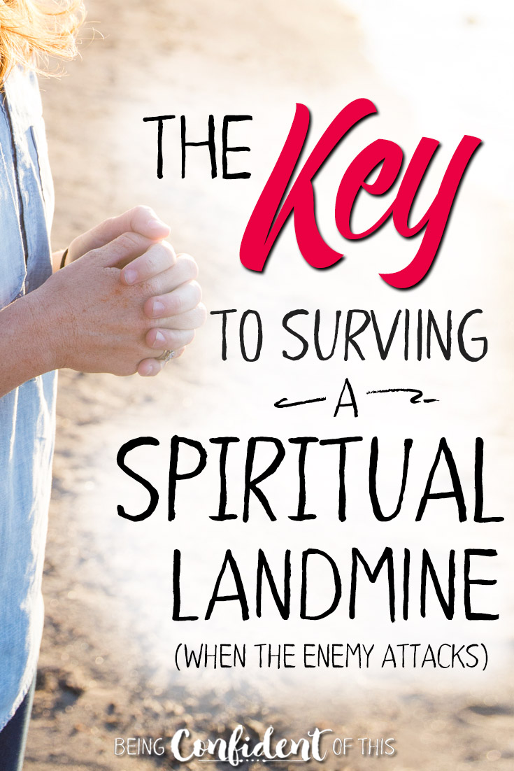 When life throws a curveball...when the Enemy attacks - how to respond as a godly woman. Here's the key to surviving a spiritual landmine! #survivalmode #spiritualwarfare #biblestudy #encouragement Being Confident of This | work in progress women | encouragement for Christian women | bible study | devotional | when life falls apart | overcome spiritual attack | victory in spiritual warfare | spiritual warfare verses