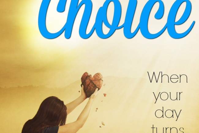 The Power of a Choice: When a Day Turns Ugly