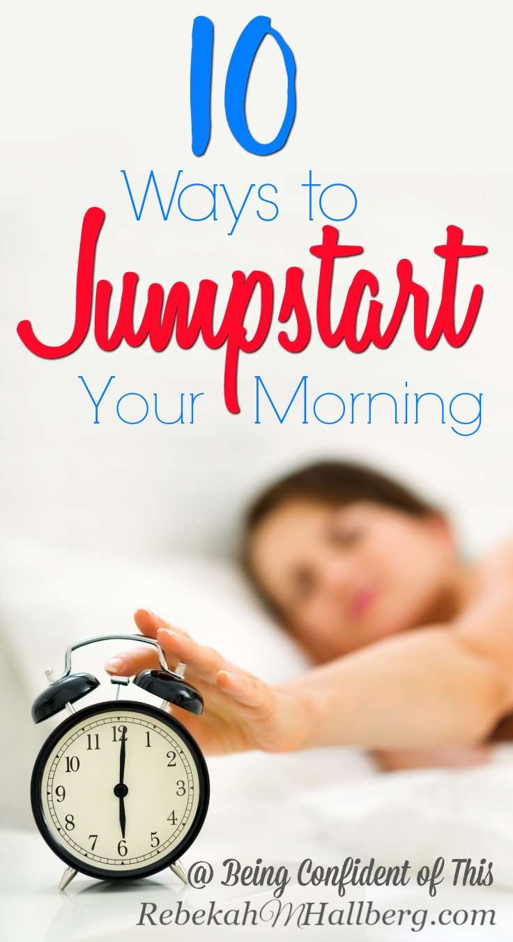 You woke up on the wrong side of the bed this morning, and apparently the little people who live with you did, too. All you want is a few more minutes of sleep, but the to-do list beckons. How will you overcome the rough start? Try one of these 10 tips to jumpstart your morning!