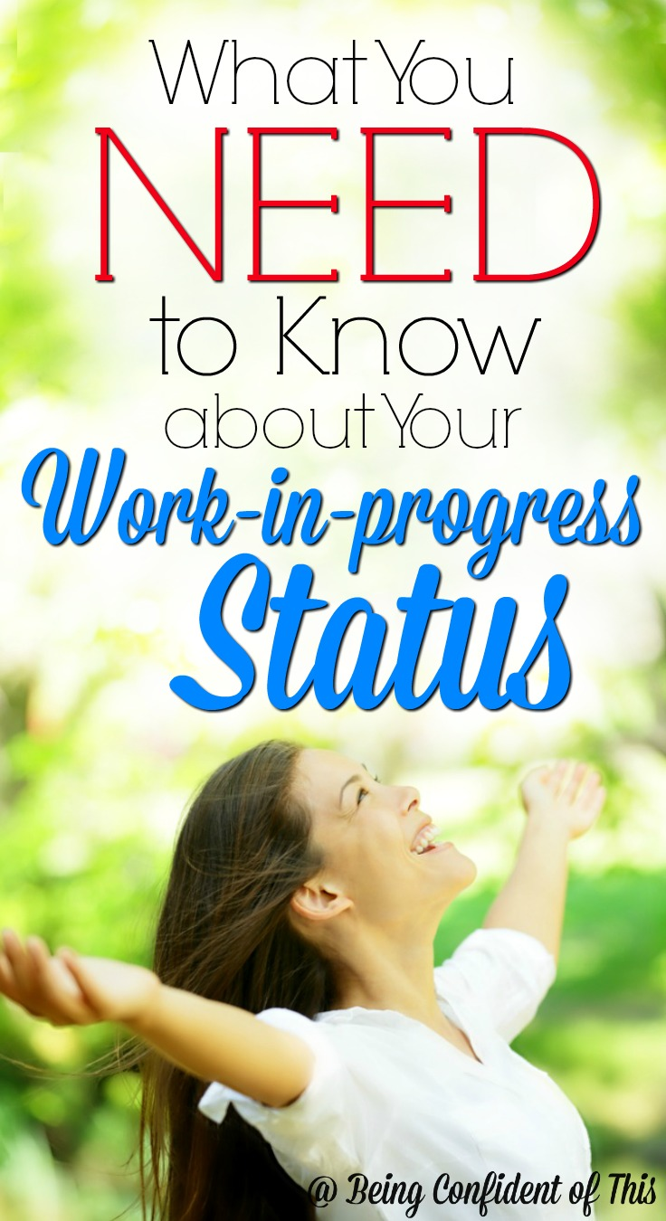 Sometimes you wonder how much longer you can grind your way through the hard work we call life. You feel too busy, like you're always failing at one thing or another. What you really need to know are these 3 truths about your work-in-progress status.