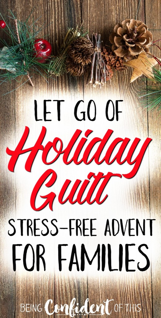 As the season fills with busyness, how you can possibly fit in advent? Here's a simple, stress-free plan for avoiding holiday guilt. Stay focused on the true reason for the season with this simple, stress-free advent plan for families.