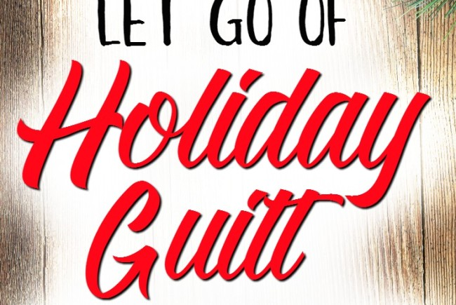 Let Go of Holiday Guilt: Stress-free Advent for Families