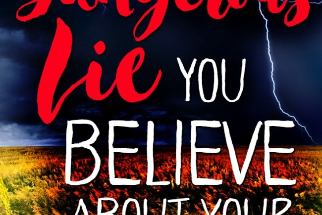 The Dangerous Lie You Believe About Your So-called Sin