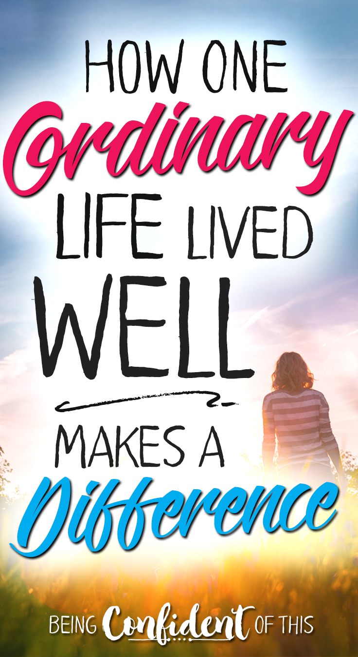 Even an ordinary life can be extraordinary when left in the hands of our Creator God. Don't waste your life. Live a life that counts! legacy, living a life that matters, make a difference, leave your mark, leaving a legacy, christian women, fools for Christ, lay down your life, american dream