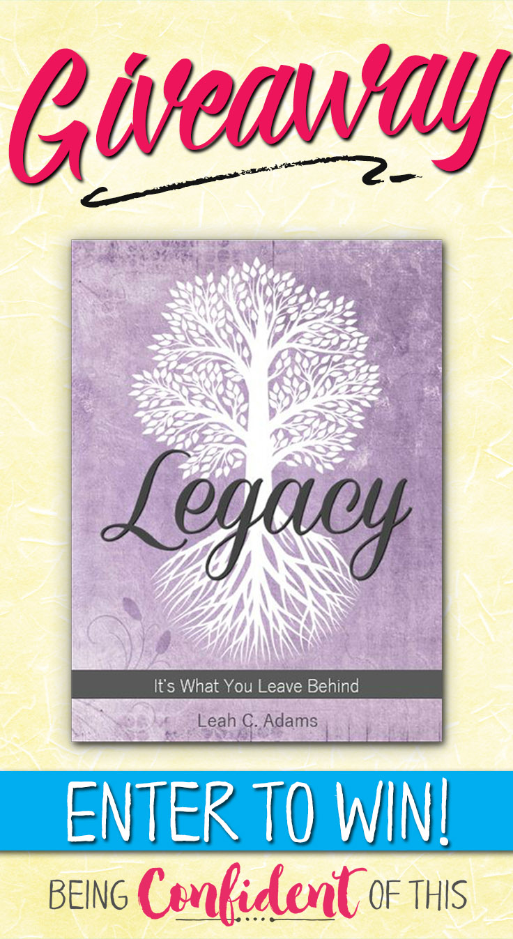 Enter to win a free copy of Legacy by Leah Adams! Want to learn how to leave a godly legacy that lasts? This biblical approach to leaving a legacy is for every Christian! godly legacy, Christian legacy, faith legacy, legacy of faith