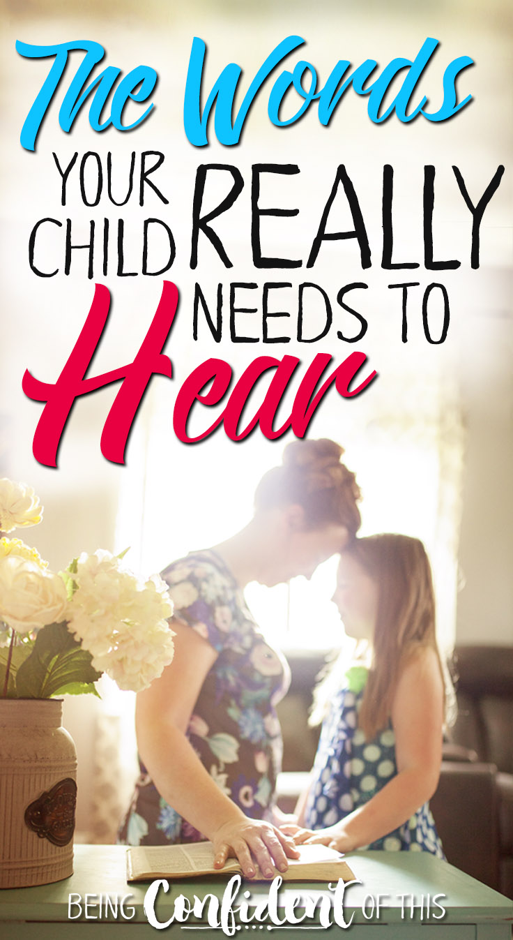 Are you saying the words your kids really need to hear? They seem like simple words, simple conversations, but they build solid character. Do you speak them? saying the right words|motherhood|parenting|Christian parent|Christian women|children|speaking to kids|building up your kids|kids and confidence