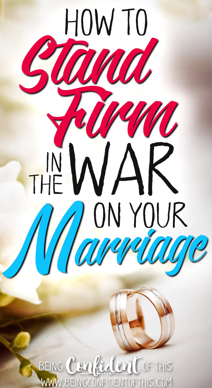 These 3 biblically based tips will help you stand firm in the war on your marriage! Christian marriage|godly wife|spiritual warfare|fighting for marriage|standing for marriage|Christian women|Christian resources|Bible studies|devotionals