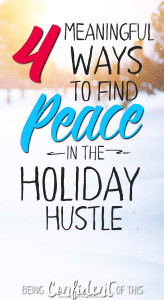 If you want more peace during Christmas this year, take these practical steps! Christian women|Being Confident of This|holidays|busy|overwhelmed|chaos|full schedule|seeking Christ|Bible verses|devotional|encouragement #peace #Christmas #freeprintable #Bibleverse