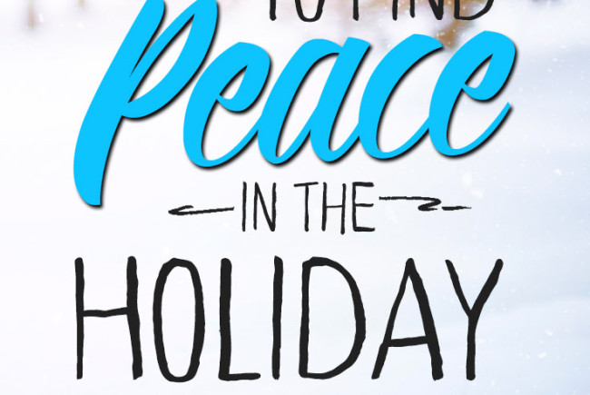 How to Seek Peace in the Holiday Hustle