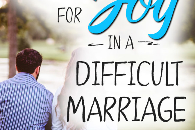 3 Ways to Fight for Joy in a Difficult Marriage