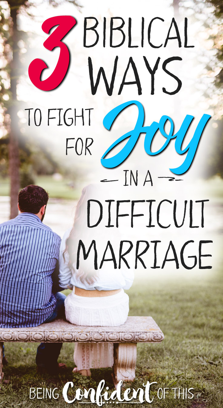 3 Biblical ways to fight for joy in a difficult marriage