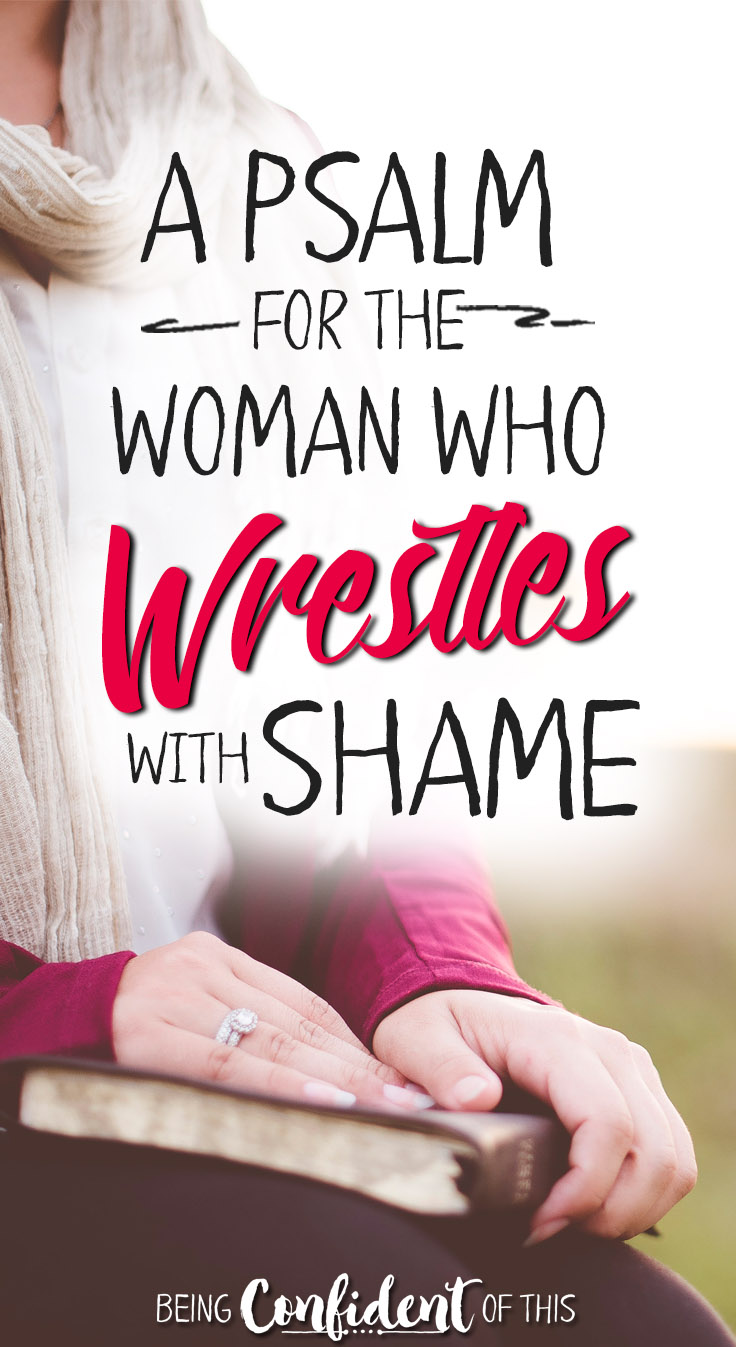 For those days when you feel like you're doing everything wrong.... Don't let shame win! #shame #Christianwomen #encouragement #Psalm godly women | women of faith | encouragement | overcome shame | discouraged | struggling | Bible verses about shame | deovtional thought | Bible study |Christian Living | growing in faith