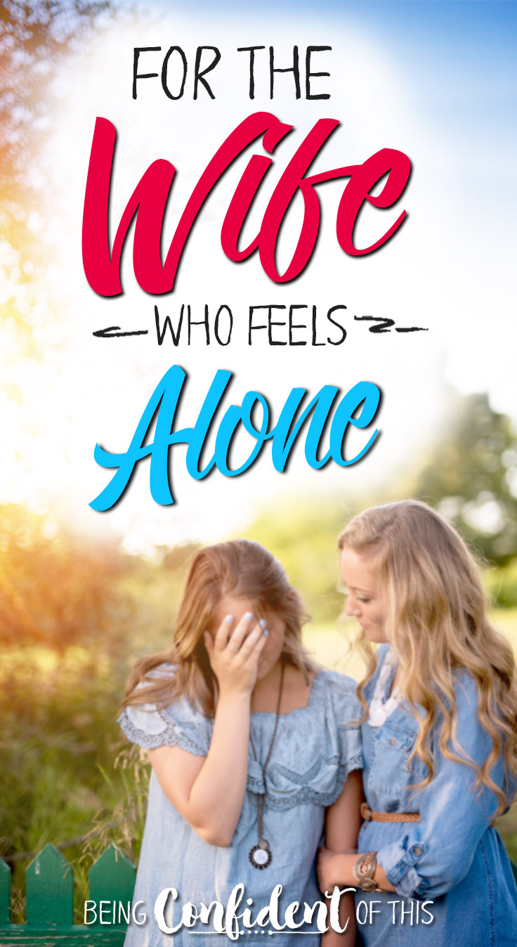 Are you embarrassed to be a struggling wife? Do you often feel alone when facing marriage problems? For the Wife Who Feels Lonely Christian Women | biblical marriage | godly wife | feeling lonely | marriage problems | divorce |staying married | fighting for marriage | Being Confident of This #wife #lonely #encouragement #devotional