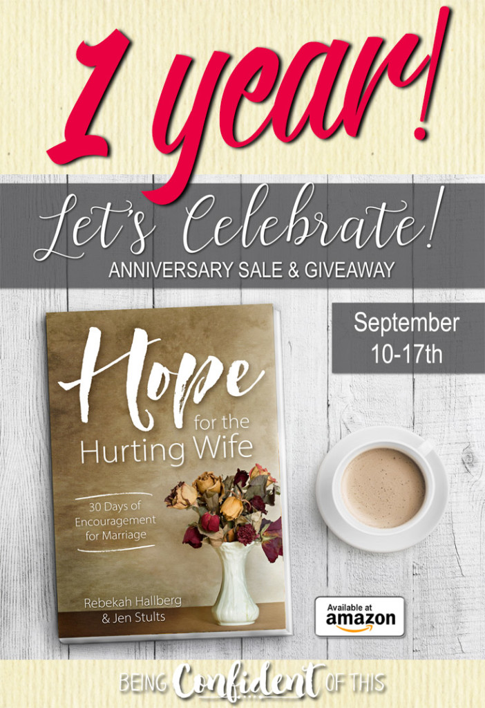 Hope for the Hurting Wife by Rebekah Hallberg and Jen Stults one year anniversary sale and giveaway! #marriage #giveaway #hopeforthehurtingwife #christianwomen women of faith | godly marriage | healthy marriage | marriage help | fight for marriage | warrior women | warrior wife | Christian books | books to grow your faith | Bible study | devotional | Being Confident of This