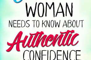 What Every Christian Woman Needs to Know about Authentic Confidence