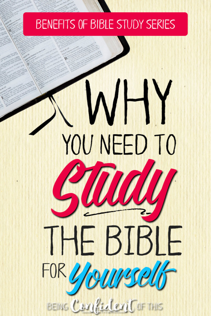 Studying God's Word for yourself  is essential to developing a firm foundation of faith! Don't leave yourself open to doubt and attacks. #Biblestudy #Christianwomen #firmfoundation #benefitsofBiblestudy Being Confident of This | Benefits of Bible Study Series | how to grow in faith | how to have confident faith | spiritual disciplines | new believers | solid doctrine | biblical truth | learn how to study the Bible | Bible study | devotional | encouragement