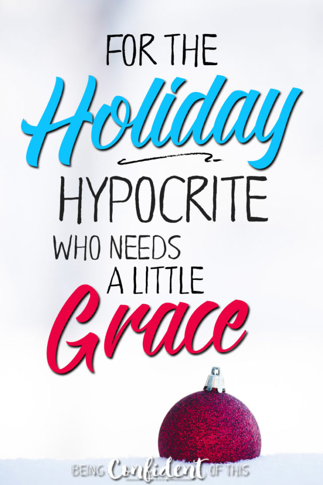 Don't make the mistake I made by setting your goals too high this Christmas! #Christmasfail #overcoming #grace #devotional Being Confident of This | work-in-progress women | Bible studies | devotionals | hope for the holidays | preaching the gospel to myself | unashamed | insecurity | identity in Christ