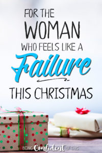 Unrealistic expectations are a set up for failure!! Read how one failed Christmas broadened my view of God's grace! #christmasfail #encouragement #Christianwomen Being Confident of This | Resources for Christian women | devotionals | Bible studies | grace | holiday expectations | set up for failure | overcoming failure | holiday hypocrite | gospel truth