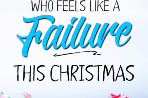 For the Woman Who Feels Like a Failure This Christmas